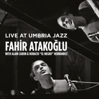 Fahir Atakoglu: Live At Umbria Jazz