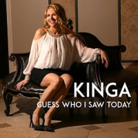 Kinga: Guess Who I Saw Today