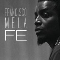 Francisco Mela & The Crash Trio: Fe