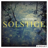 Frank Kimbrough: Solstice