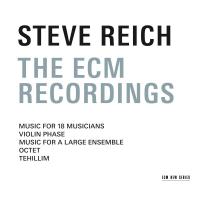 Steve Reich: Steve Reich: The ECM Recordings