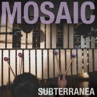 Mosaic: Subterranea