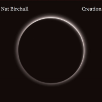 Nat Birchall: Nat Birchall: Creation