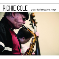 Richie Cole: Plays Ballads & Love Songs
