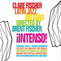 Clare Fischer Latin Jazz Big Band: Intenso!
