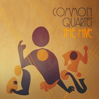 The Common Quartet: The Hive