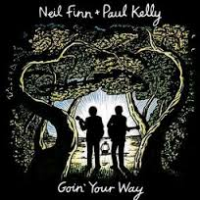 Neil Finn & Paul Kelly: Goin' Your Way