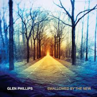 Glen Phillips: Swallowed by the New