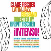 Clare Fischer Latin Jazz Big Band: Intenso!