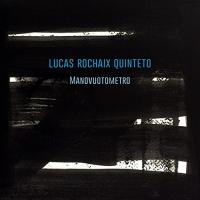 Lucas Rochaix Quinteto: Manovuotometro