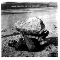 Mark Dresser Seven: Sedimental You