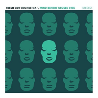 Fresh Cut Orchestra: Mind Behind Closed Eyes