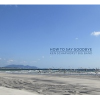 """How to Say Goodbye"" by Ken Schaphorst"