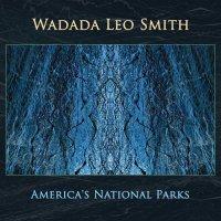 Wadada Leo Smith: America's National Parks