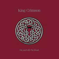 King Crimson: King Crimson: On (and Off) The Road