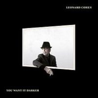 Leonard Cohen: Leonard Cohen: You Want it Darker