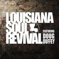 Louisiana Soul Revival: Louisiana Soul Revival Featuring Doug Duffey
