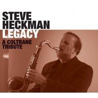 Steve Heckman: Legacy: A Coltrane Tribute