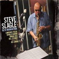 Steve Slagle: Alto Manhattan