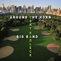 Tony Kadleck Big Band: Tony Kadleck Big Band: Around the Horn