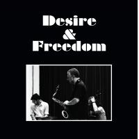 Rodrigo Amado Motion Trio: Desire & Freedom